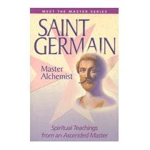 Saint Germain: Master Alchemist:, Elizabeth Clare Prophet