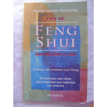 Tips De Feng Shui Para Mejorar La Vida - D. Daniel Kennedy