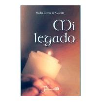 Mi Legado, Madre Teresa De Calcuta