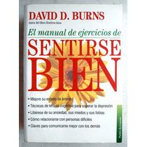 El Manual De Ejercicios De Sentirse Bien. David D. Burns