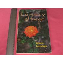 Ignacio Larragaña, La Rosa Y El Fuego, Obra Nacional
