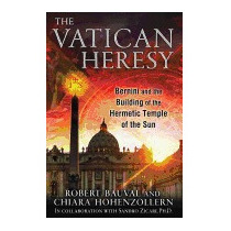 Vatican Heresy: Bernini And The Building Of, Robert Bauval