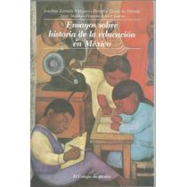 Ensayos Sobre Historia De La Educación En México Josefina Zo