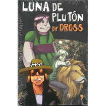 Luna De Plutón, Autor Dross