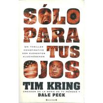 Sólo Para Tus Ojos Tim Kring Creador De Héroes Y Dale Peck