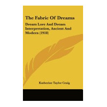 Fabric Of Dreams: Dream Lore And, Katherine Taylor Craig