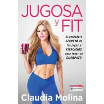 Jugosa Y Fit - Claudia Molina + Regalo