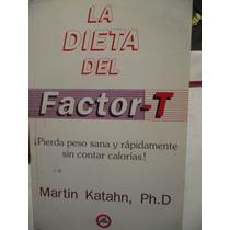 La Dieta Del Factor- T. Pierda Peso Sana Y Rápidamente
