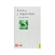 Libro Estetica Y Negatividad *cj