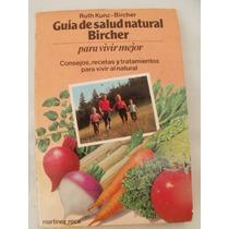 Guía De Salud Natural Bircher {ruth Kunz-bircher}