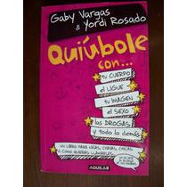 Quiúbole Con.....-aut-gaby Vargas-edit-aguilar-op4