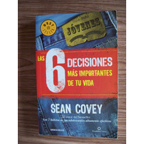 Las 6 Decisiones Mas Importantes De Tu Vida-sean Covey-op4