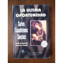 La Última Oportunida-autoayuda-p.dura-cuauhtémoc Sánchez-op4