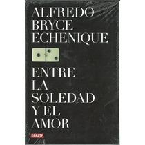 Entre La Soledad Y El Amor De Alfredo Bryce Echenique
