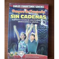 Sangre De Campeón,sin Cadenas-c.cuauhtémoc Sánchez-vbf