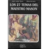Libro 27 Temas Del Maestro Mason-masoneria Ritual Liturgia