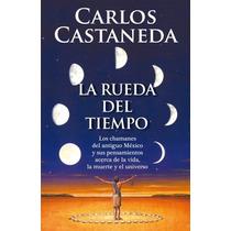 La Rueda Del Tiempo ... Carlos Castaneda