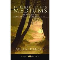 Libro De Los Mediums-naturismo-salud-cuerpo-medicina-dieta