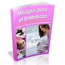 Milagro Para El Embarazo Completo + Bonos