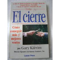El Cierre. Mas Y Mejores Ventas. Gary Karrass. $149