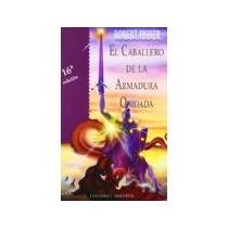 Libro El Caballero De La Armadura Oxidada 12 Edicion *cj
