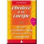 Libro Obedece A Tu Cuerpo Naturismo Salud Cuerpo Dieta Obesi