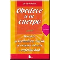 Libro Obedece A Tu Cuerpo Acupuntura Homeopatia Medicina