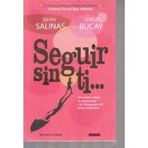 Seguir Sin Ti De Silvia Salinas Y Jorge Bucay