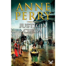 Justicia Ciega Anne Perry Libro Digital