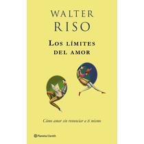 Libro Los Limites Del Amor - Walter Riso - Envio Gratis