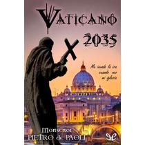 Vaticano 2035 Pietro De Paoli Libro Digital