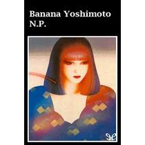 N. P. Banana Yoshimoto Libro Digital