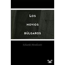 Los Novios Búlgaros Eduardo Mendicutti Libro Digital