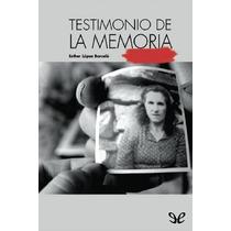 Testimonio De La Memoria Esther López Barceló Libro Digital