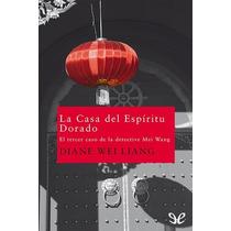 La Casa Del Espíritu Dorado Diane Wei Liang Libro Digital