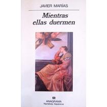 Libro Mientras Ellas Duermen - Javier Marías - Anagrama