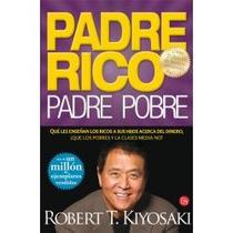 Padre Rico, Padre Pobre - Kiyosaki (envío Gratis) Omm