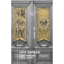 Libro Casa Tomada Y Otros Cuentos - Julio Cortázar
