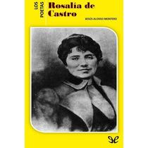 Rosalía De Castro Xesús Alonso Montero Libro Digital