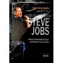 Los Secretos De Steve Jobs Carmine Gallo Norma Mmu