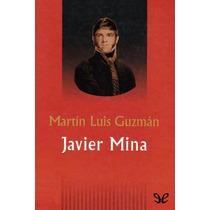 Javier Mina Martín Luis Guzmán Libro Digital