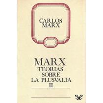 Teorías Sobre La Plusvalía Karl Marx Libro Digital