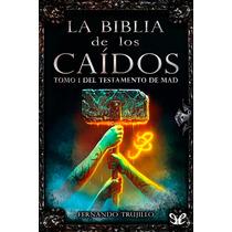 Tomo 1 Del Testamento De Mad Fernando Trujil Libro Digital