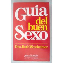 Guía Del Buen Sexo. Dra. Ruth Westheimer. Vbf