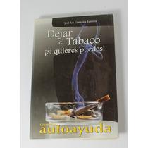 Dejar El Tabaco / José Francisco González Ramírez