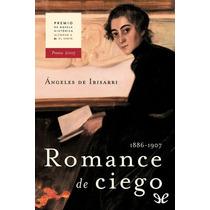 Romance De Ciego Ángeles De Irisarri Libro Digital