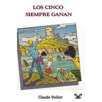 Los Cinco Siempre Ganan Claude Voilier Libro Digital