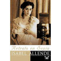 Retrato En Sepia Isabel Allende Libro Digital
