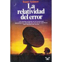La Relatividad Del Error Isaac Asimov Libro Digital