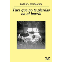 Para Que No Te Pierdas En El Barrio Patrick Libro Digital